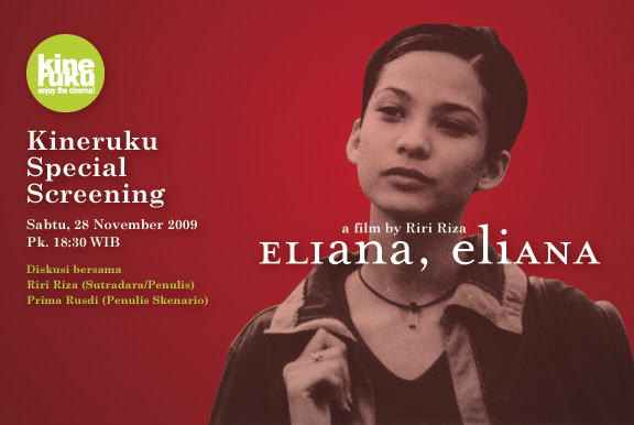 Kineruku Special Screening: <br><b>Eliana, Eliana</b> (Riri Riza, 2002)