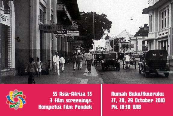 Pemutaran Film Pendek Sesi Kompetisi <b>55 Asia-Afrika 55</b>