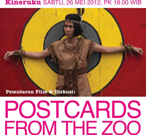 <b>Postcards From The Zoo</b> | Pemutaran Film &#038; Diskusi