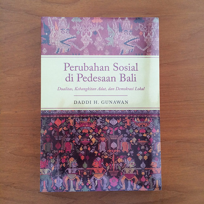 Perubahan Sosial di Pedesaan Bali; Dualitas, Kebangkitan Adat, dan Demokrasi
