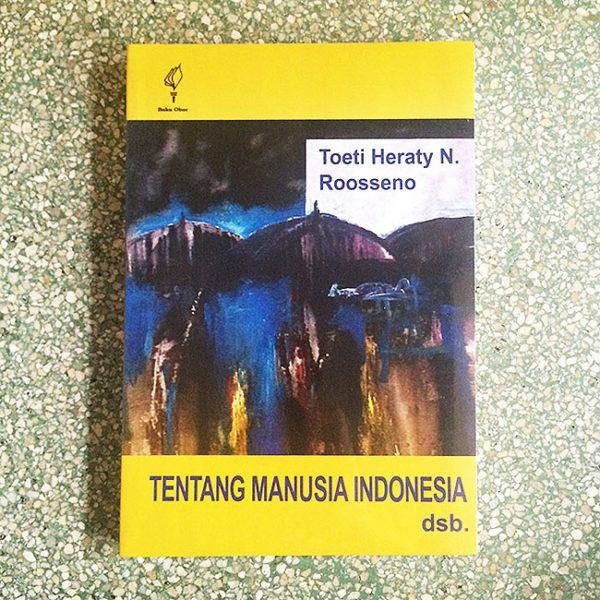 Tentang Manusia Indonesia - Toeti Heraty N. Roosseno