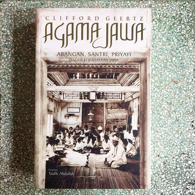 Agama Jawa; Abangan, Santri, Priyayi - Clifford Geertz