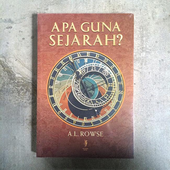 Apa Guna Sejarah - A. L. Rowse