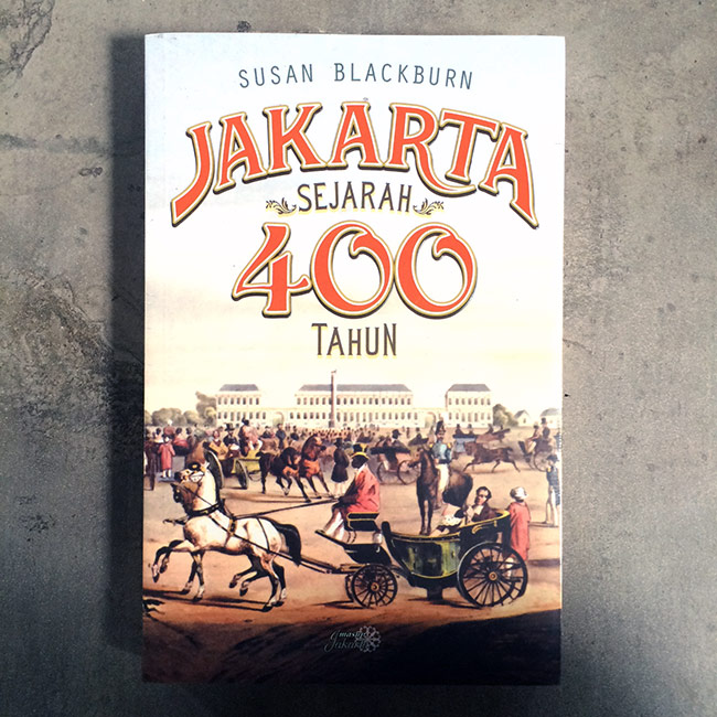 Jakarta, Sejarah 400 tahun - Susan Blackburn