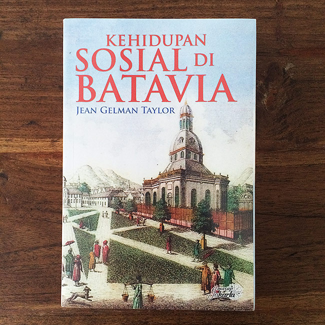 Kehidupan Sosial di Batavia - Jean Gelman Taylor