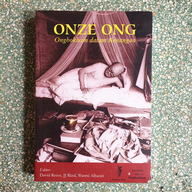 Onze Ong; Onghokham dalam Kenangan - David Reeve, JJ Rizal & Wasmi Alhaziri