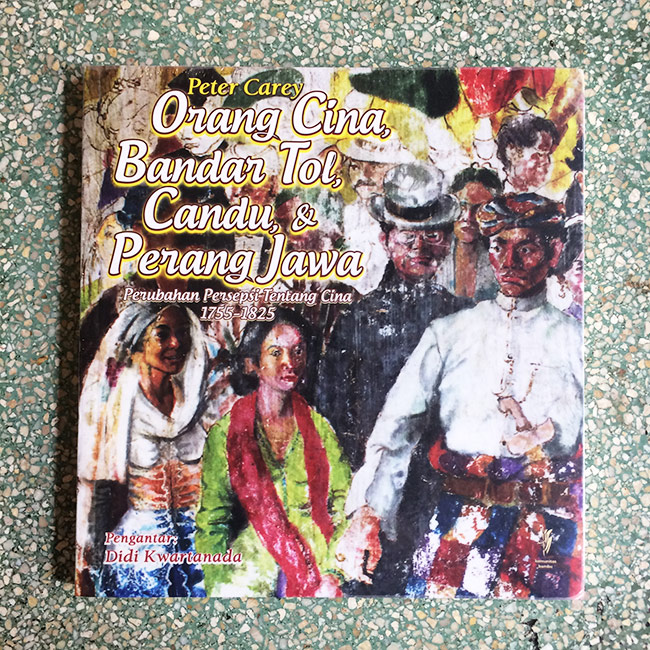 Orang Cina, Bandar Tol, Candu dan Perang Jawa - Peter Carey