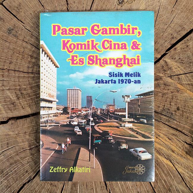 Pasar Gambir, Komik Cina dan Es Shanghai - Zeffry Alkatiri