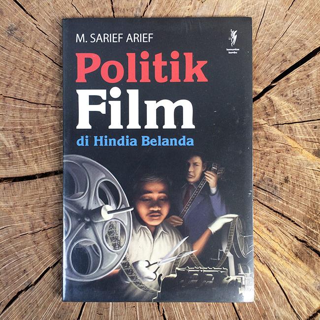 Politik Film di Hindia Belanda - M. Sarief Arief