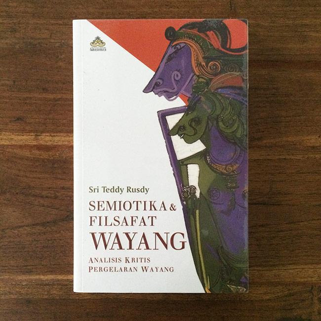 Semiotik dan Filsafat Wayang - Sri Teddy Rusdy
