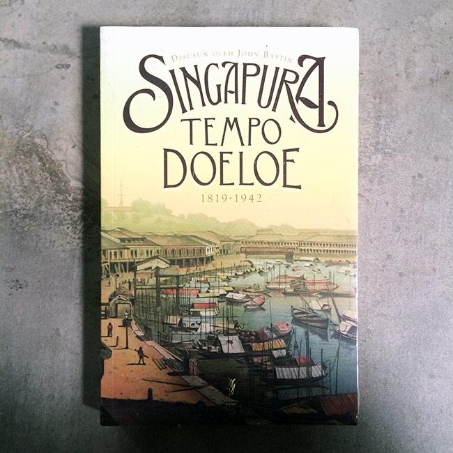 Singapura Tempo Doeloe - John Bastin