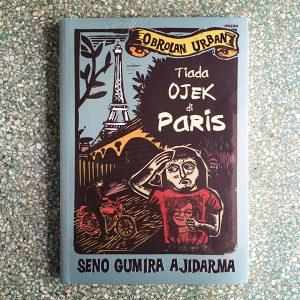 Tiada Ojek Di Paris - Seno Gumira Ajidarma