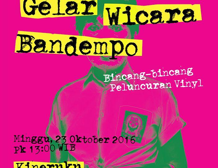 /diskusi:/ Gelar Wicara Bandempo – Peluncuran Vinyl