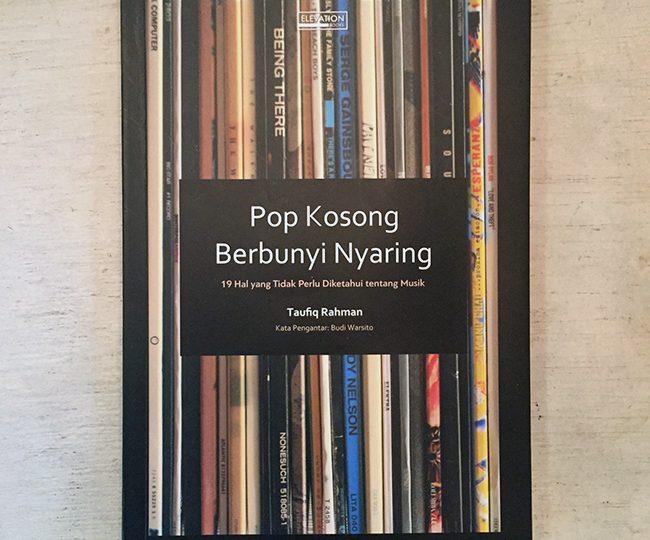 /kabar:/ Siaran Tertulis dari Elevation Books – Pop Kosong Berbunyi Nyaring