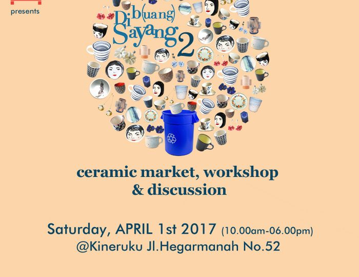 Dib(uang) Sayang 2: Ceramic Bazaar, Discussion, & Workshop