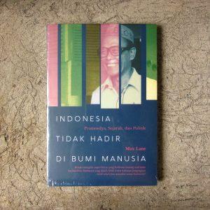 Buku - Indonesia Tidak Hadir di Bumi Manusia