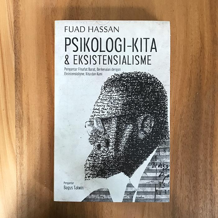 Psikologi Kita Eksistensialisme Fuad Hassan Kineruku