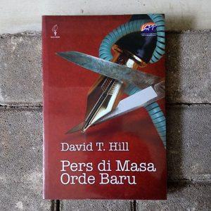 Pers di Masa Orde Baru - David T Hill