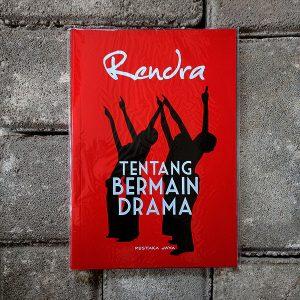 Tentang Bermain Drama - WS Rendra
