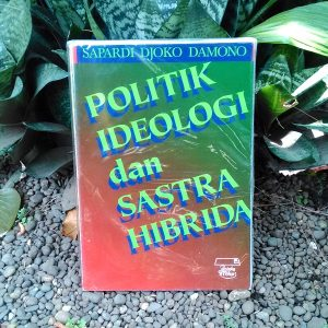 Buku - Politik Ideologi dan Sastra Hibrida