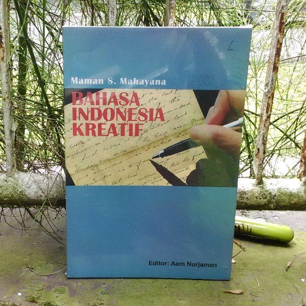 Bahasa Indonesia Kreatif Maman S Mahayana Kineruku