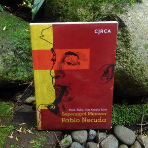 Buku - Sepenggal Memoar Pablo Neruda