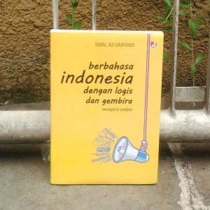 Buku - Berbahasa Indonesia dengan Logis dan Gembira