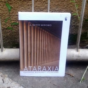 Buku - Ataraxia, Bahagia Menurut Stoikisme