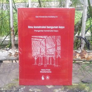 Buku - Ilmu Konstruksi Bangunan Kayu